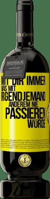 29,95 € Kostenloser Versand | Rotwein Premium Edition MBS® Reserva Mit dir immer was mit irgendjemandem Gelbes Etikett. Anpassbares Etikett Reserva 12 Monate Ernte 2013 Tempranillo