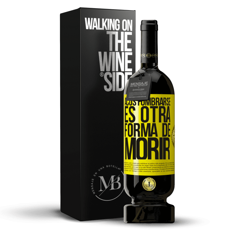 35,95 € Free Shipping | Red Wine Premium Edition MBS® Reserva Get use to is another way to die Yellow Label. Customizable label Reserva 12 Months Harvest 2013 Tempranillo