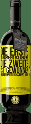 29,95 € Kostenloser Versand | Rotwein Premium Edition MBS® Reserva Die erste Gelegenheit ist gegeben, die zweite ist gewonnen und die dritte existiert nicht Gelbes Etikett. Anpassbares Etikett Reserva 12 Monate Ernte 2013 Tempranillo