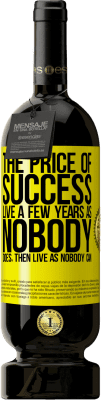 35,95 € Free Shipping | Red Wine Premium Edition MBS® Reserva The price of success. Live a few years as nobody does, then live as nobody can Yellow Label. Customizable label Reserva 12 Months Harvest 2013 Tempranillo