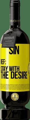24,95 € Free Shipping | Red Wine Premium Edition RED MBS Sin. Ref: stay with the desire Yellow Label. Customized label I.G.P. Vino de la Tierra de Castilla y León Aging in oak barrels 12 Months Harvest 2016 Spain Tempranillo