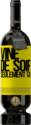 24,95 € Envoi gratuit | Vin rouge Édition Premium RED MBS Il est venu de soif. Seulement ça Étiquette Jaune. Étiquette personnalisée I.G.P. Vino de la Tierra de Castilla y León Vieillissement en fûts de chêne 12 Mois Récolte 2016 Espagne Tempranillo