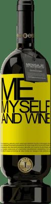 29,95 € Бесплатная доставка | Красное вино Premium Edition MBS® Reserva Me, myself and wine Желтая этикетка. Настраиваемая этикетка Reserva 12 Месяцы Урожай 2013 Tempranillo