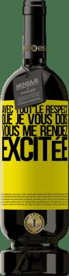 24,95 € Envoi gratuit | Vin rouge Édition Premium RED MBS Avec tout le respect que je vous dois, vous me rendez excitée Étiquette Jaune. Étiquette personnalisée I.G.P. Vino de la Tierra de Castilla y León Vieillissement en fûts de chêne 12 Mois Récolte 2016 Espagne Tempranillo