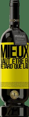 29,95 € Envoi gratuit   Vin rouge Édition Premium MBS® Reserva Mieux vaut être en retard que laid Étiquette Jaune. Étiquette personnalisable Reserva 12 Mois Récolte 2013 Tempranillo