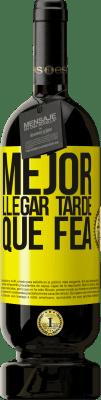24,95 € Envío gratis | Vino Tinto Edición Premium RED MBS Mejor llegar tarde que fea Etiqueta Amarilla. Etiqueta personalizada I.G.P. Vino de la Tierra de Castilla y León Crianza en barrica de roble 12 Meses Cosecha 2016 España Tempranillo