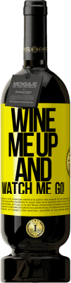 24,95 € Free Shipping | Red Wine Premium Edition RED MBS Wine me up and watch me go! Yellow Label. Customized label I.G.P. Vino de la Tierra de Castilla y León Aging in oak barrels 12 Months Harvest 2016 Spain Tempranillo