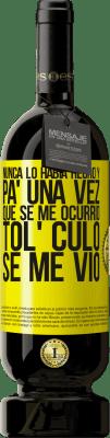 29,95 € Envío gratis   Vino Tinto Edición Premium MBS® Reserva Nunca lo había hecho y para una vez que se me ocurrió todo el culo se me vio Etiqueta Amarilla. Etiqueta personalizable Reserva 12 Meses Cosecha 2013 Tempranillo
