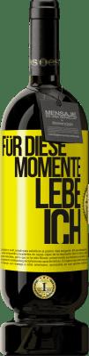 29,95 € Kostenloser Versand | Rotwein Premium Edition MBS® Reserva Für diese Momente lebe ich Gelbes Etikett. Anpassbares Etikett Reserva 12 Monate Ernte 2013 Tempranillo