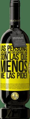29,95 € Envío gratis | Vino Tinto Edición Premium MBS® Reserva Las personas a las que más explicaciones daría son las que menos me las piden Etiqueta Amarilla. Etiqueta personalizable Reserva 12 Meses Cosecha 2013 Tempranillo