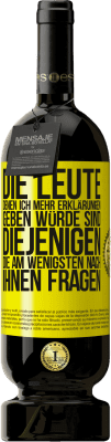 29,95 € Kostenloser Versand | Rotwein Premium Edition MBS® Reserva Die Leute, denen ich mehr Erklärungen geben würde, sind diejenigen, die am wenigsten nach ihnen fragen Gelbes Etikett. Anpassbares Etikett Reserva 12 Monate Ernte 2013 Tempranillo