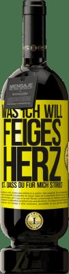 29,95 € Kostenloser Versand | Rotwein Premium Edition MBS® Reserva Was ich will, feiges Herz, ist, dass du für mich stirbst Gelbes Etikett. Anpassbares Etikett Reserva 12 Monate Ernte 2013 Tempranillo