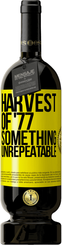 24,95 € Free Shipping | Red Wine Premium Edition RED MBS Harvest of '77, something unrepeatable Yellow Label. Customized label I.G.P. Vino de la Tierra de Castilla y León Aging in oak barrels 12 Months Harvest 2016 Spain Tempranillo