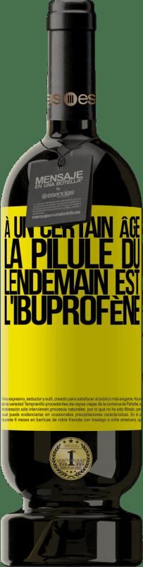 24,95 € Envoi gratuit | Vin rouge Édition Premium RED MBS À un certain âge, la pilule du lendemain est l'ibuprofène Étiquette Jaune. Étiquette personnalisée I.G.P. Vino de la Tierra de Castilla y León Vieillissement en fûts de chêne 12 Mois Récolte 2016 Espagne Tempranillo