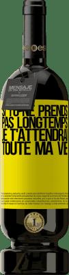 24,95 € Envoi gratuit | Vin rouge Édition Premium RED MBS Si tu ne prends pas longtemps, je t'attendrai toute ma vie Étiquette Jaune. Étiquette personnalisée I.G.P. Vino de la Tierra de Castilla y León Vieillissement en fûts de chêne 12 Mois Récolte 2016 Espagne Tempranillo