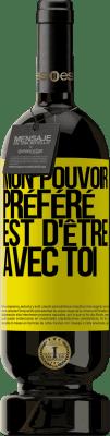 29,95 € Envoi gratuit | Vin rouge Édition Premium MBS® Reserva Mon pouvoir préféré est d'être avec toi Étiquette Jaune. Étiquette personnalisable Reserva 12 Mois Récolte 2013 Tempranillo