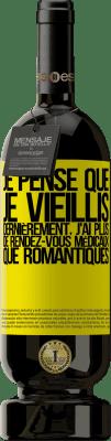 24,95 € Envoi gratuit | Vin rouge Édition Premium RED MBS Je pense que je vieillis. Dernièrement, j'ai plus de rendez-vous médicaux que romantiques Étiquette Jaune. Étiquette personnalisée I.G.P. Vino de la Tierra de Castilla y León Vieillissement en fûts de chêne 12 Mois Récolte 2016 Espagne Tempranillo