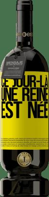 24,95 € Envoi gratuit | Vin rouge Édition Premium RED MBS Ce jour-là, une reine est née Étiquette Jaune. Étiquette personnalisée I.G.P. Vino de la Tierra de Castilla y León Vieillissement en fûts de chêne 12 Mois Récolte 2016 Espagne Tempranillo