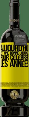 24,95 € Envoi gratuit | Vin rouge Édition Premium RED MBS Aujourd'hui est une bonne journée pour célébrer les années Étiquette Jaune. Étiquette personnalisée I.G.P. Vino de la Tierra de Castilla y León Vieillissement en fûts de chêne 12 Mois Récolte 2016 Espagne Tempranillo
